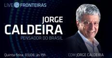 Jorge Caldeira é tema da Live Fronteiras desta quinta-feira (03)