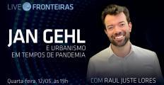 """Live """"Jan Gehl e urbanismo em tempos de pandemia"""", com Raul Juste Lores, acontece nesta quarta (12)"""