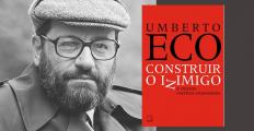 """""""Construir o inimigo"""" - um ensaio de Umberto Eco"""
