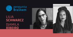 Envie sua Pergunta para Djamila Ribeiro e Lilia Schwarcz
