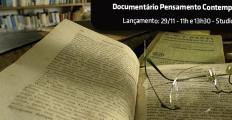 Lançamento do documentário Pensamento Contemporâneo acontece neste sábado