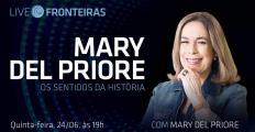 Live Fronteiras desta quinta-feira (24) é com Mary Del Priore