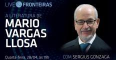 Na Live Fronteiras desta quarta-feira (28), Sergius Gonzaga fala sobre Mario Vargas Llosa