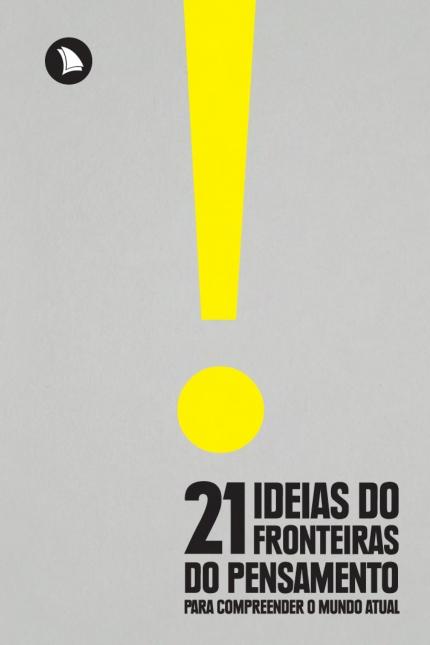 21 ideias do Fronteiras do Pensamento para compreender o mundo atual